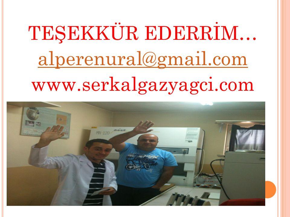 TEŞEKKÜR EDERRİM… alperenural@gmail.com www.serkalgazyagci.com