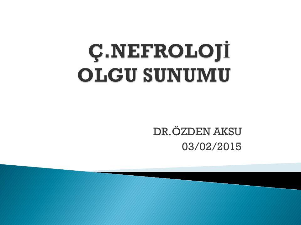 DR.ÖZDEN AKSU 03/02/2015