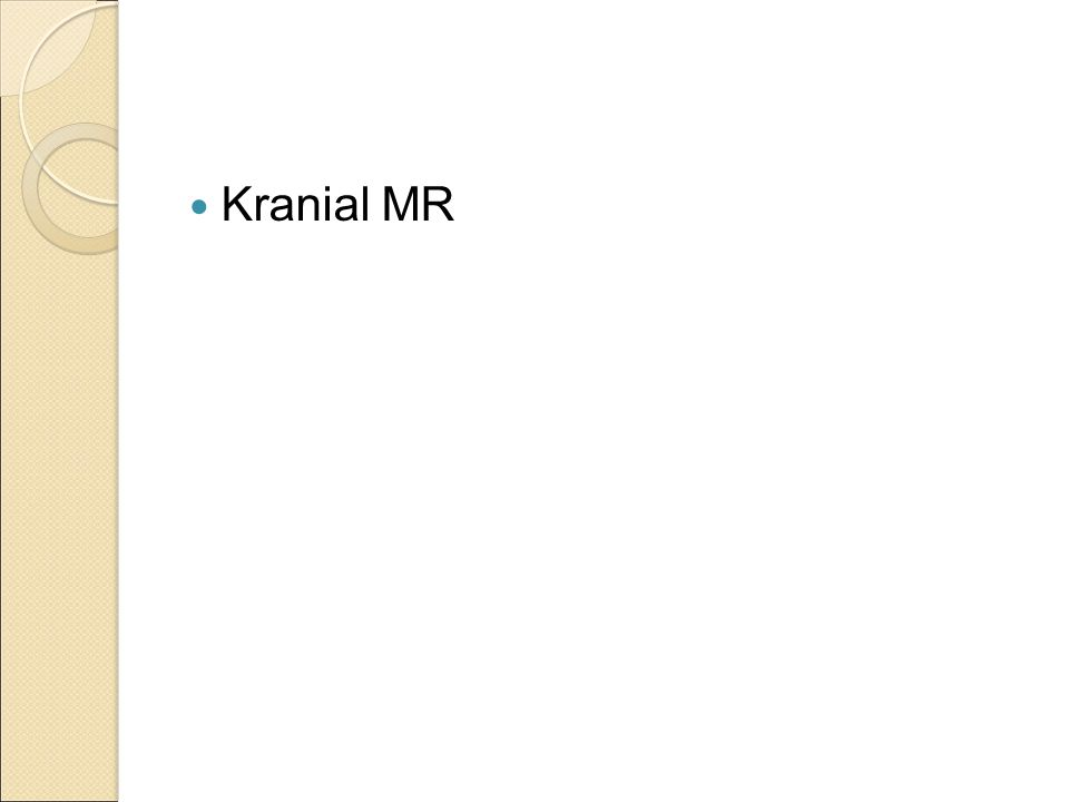 Kranial MR