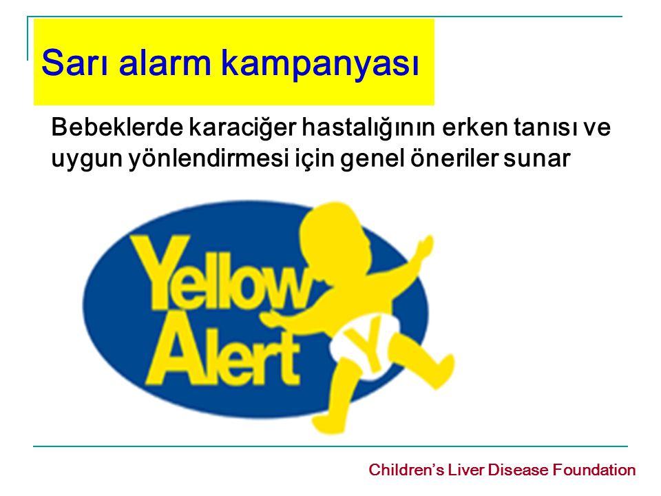 Bebeklerde karaciğer hastalığının erken tanısı ve uygun yönlendirmesi için genel öneriler sunar Sarı alarm kampanyası Children's Liver Disease Foundat