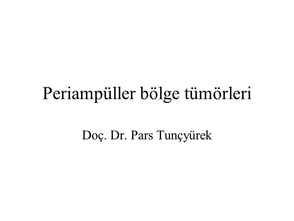 Periampüller bölge tümörleri Doç. Dr. Pars Tunçyürek