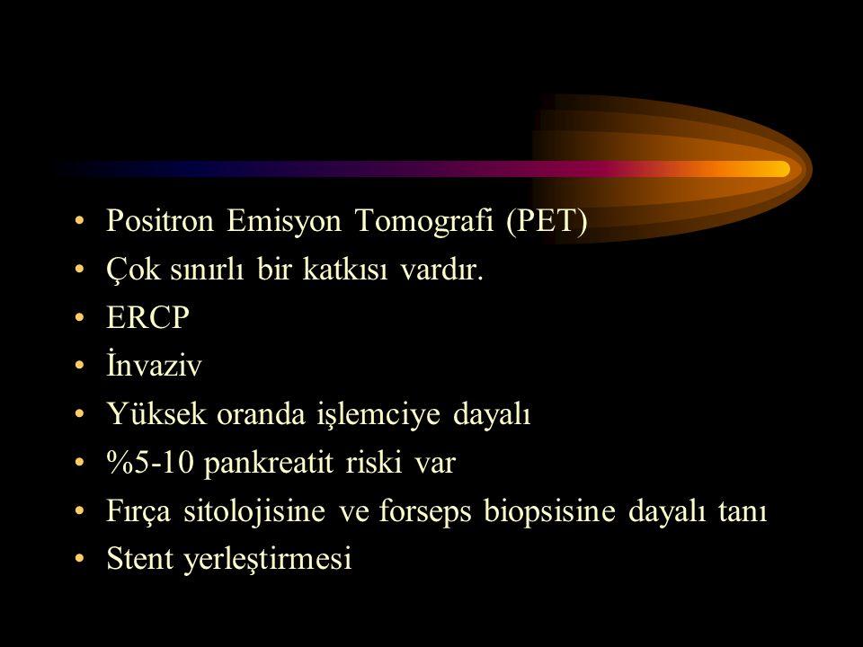 Positron Emisyon Tomografi (PET) Çok sınırlı bir katkısı vardır. ERCP İnvaziv Yüksek oranda işlemciye dayalı %5-10 pankreatit riski var Fırça sitoloji