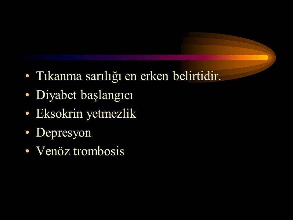 Tıkanma sarılığı en erken belirtidir. Diyabet başlangıcı Eksokrin yetmezlik Depresyon Venöz trombosis