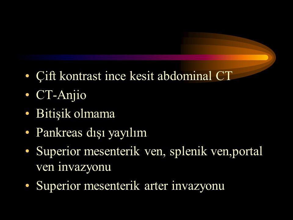 Çift kontrast ince kesit abdominal CT CT-Anjio Bitişik olmama Pankreas dışı yayılım Superior mesenterik ven, splenik ven,portal ven invazyonu Superior