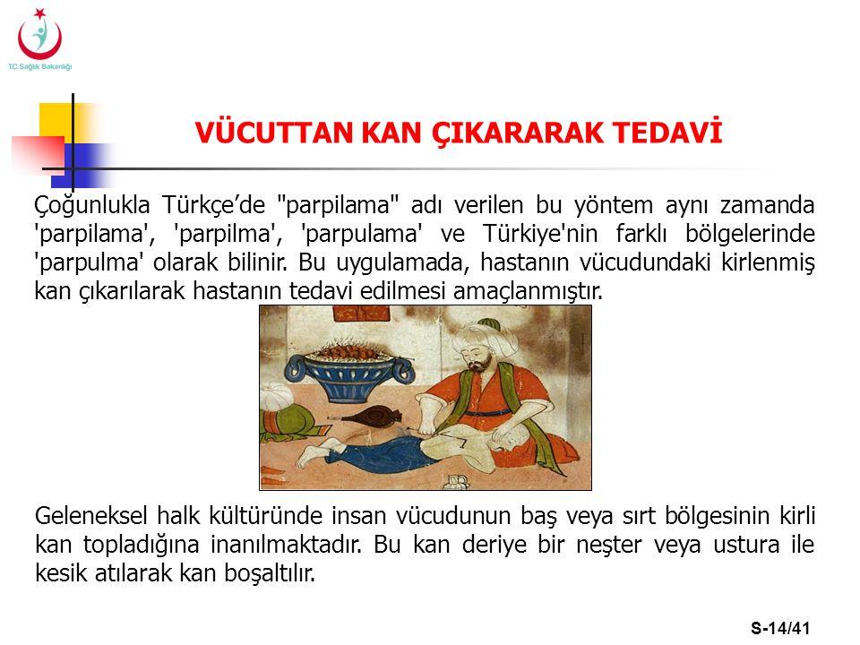 S-14/41 VÜCUTTAN KAN ÇIKARARAK TEDAVİ Çoğunlukla Türkçe'de