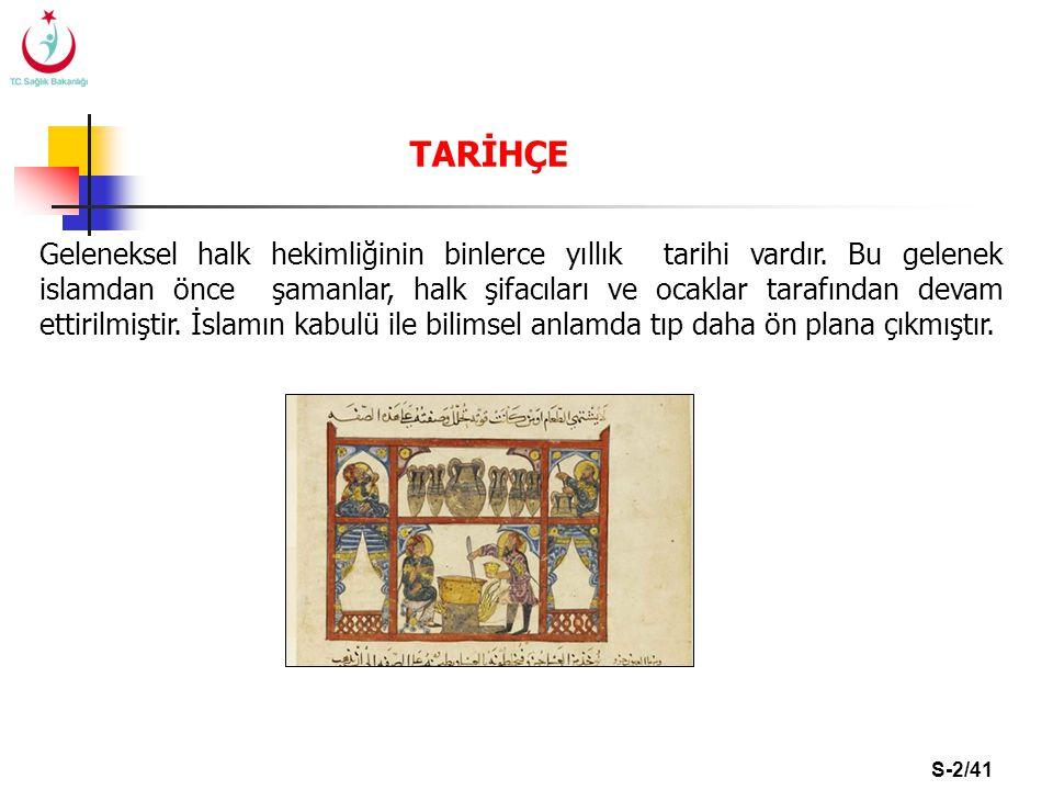 S-3/41 Geleneksel Anadolu Halk hekimliğinin şifa tecrübesi nesilden nesile geçen bilgi birikimiyle oluşmuştur.