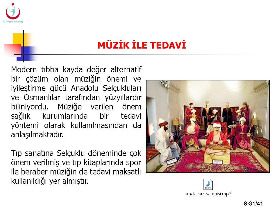 S-31/41 MÜZİK İLE TEDAVİ Modern tıbba kayda değer alternatif bir çözüm olan müziğin önemi ve iyileştirme gücü Anadolu Selçukluları ve Osmanlılar taraf