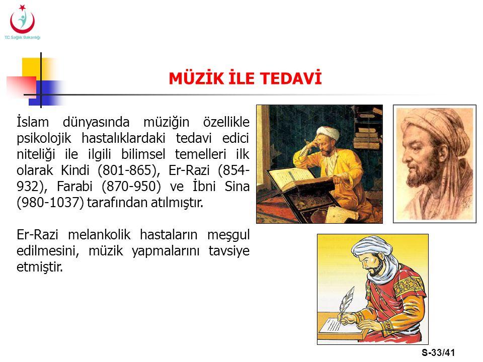 S-33/41 İslam dünyasında müziğin özellikle psikolojik hastalıklardaki tedavi edici niteliği ile ilgili bilimsel temelleri ilk olarak Kindi (801-865),