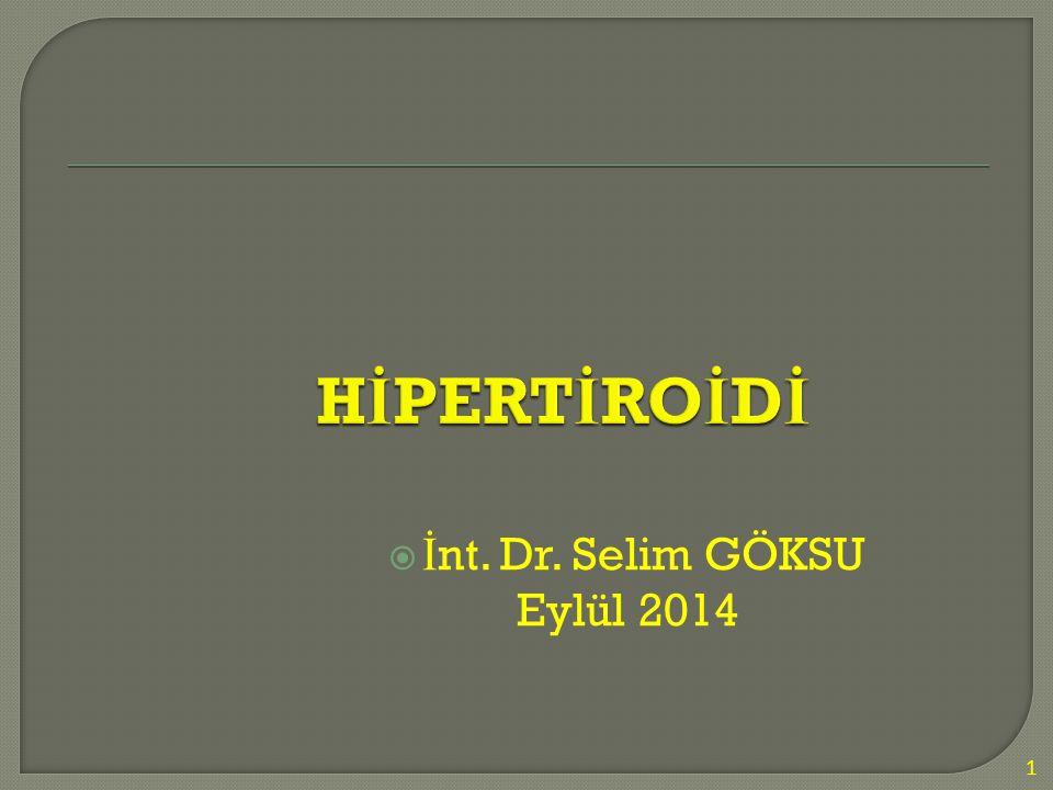  İ nt. Dr. Selim GÖKSU Eylül 2014 1