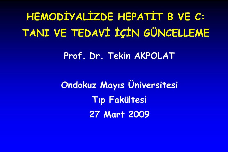 HEMODİYALİZDE HEPATİT B VE C: TANI VE TEDAVİ İÇİN GÜNCELLEME Prof.