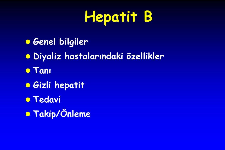 Hepatit B l Genel bilgiler l Diyaliz hastalarındaki özellikler l Tanı l Gizli hepatit l Tedavi l Takip/Önleme