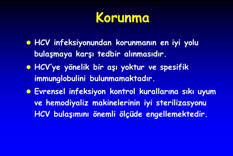 Korunma l HCV infeksiyonundan korunmanın en iyi yolu bulaşmaya karşı tedbir alınmasıdır. l HCV'ye yönelik bir aşı yoktur ve spesifik immunglobulini bu