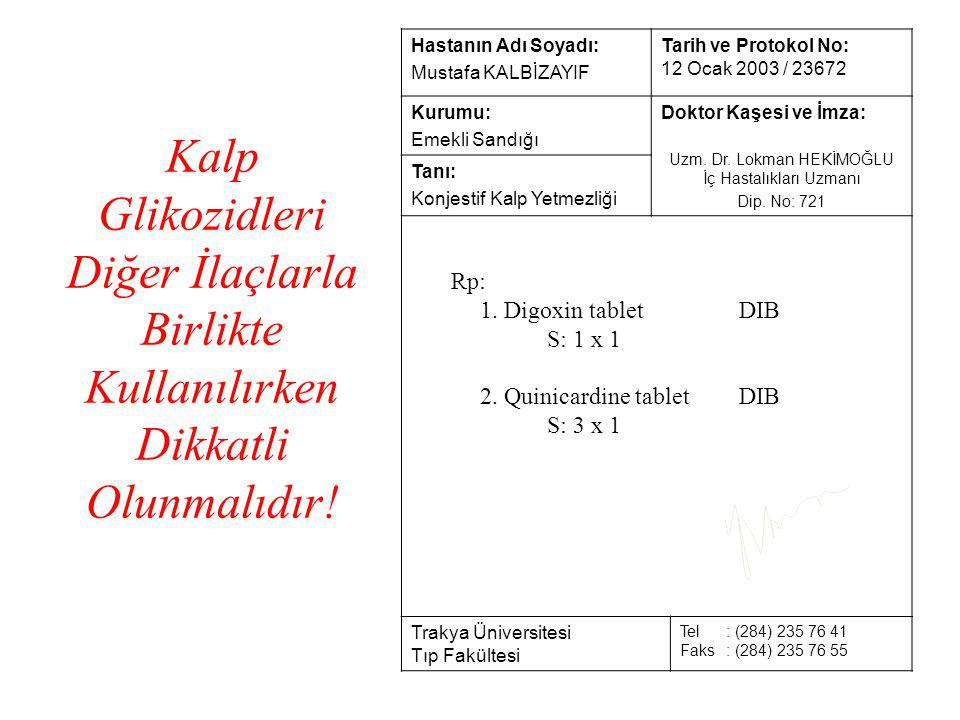 Hastanın Adı Soyadı: Mustafa KALBİZAYIF Tarih ve Protokol No: 12 Ocak 2003 / 23672 Kurumu: Emekli Sandığı Doktor Kaşesi ve İmza: Uzm. Dr. Lokman HEKİM