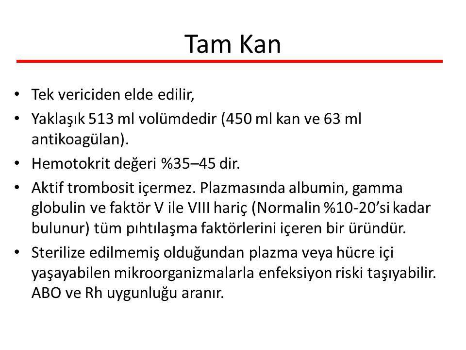 Tam Kan Tek vericiden elde edilir, Yaklaşık 513 ml volümdedir (450 ml kan ve 63 ml antikoagülan).