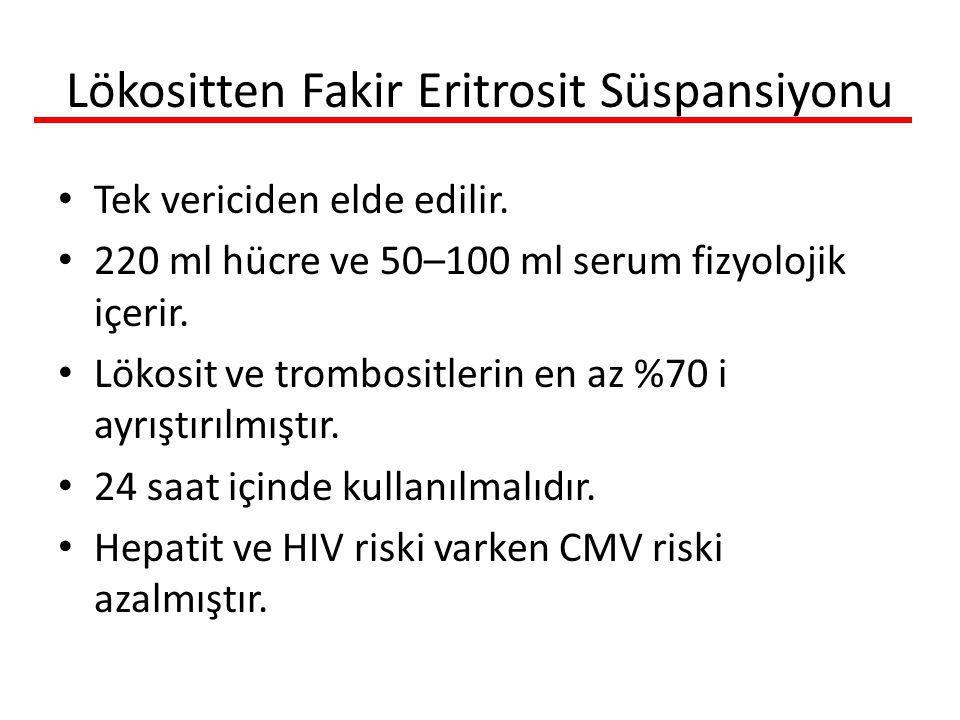 Lökositten Fakir Eritrosit Süspansiyonu Tek vericiden elde edilir.
