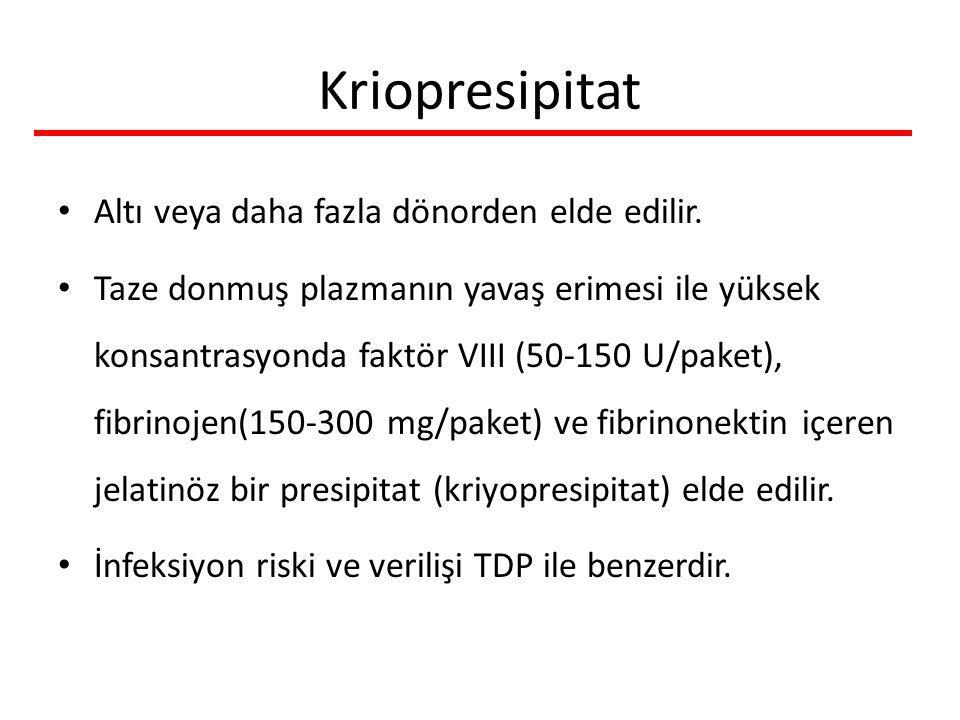 Kriopresipitat Altı veya daha fazla dönorden elde edilir. Taze donmuş plazmanın yavaş erimesi ile yüksek konsantrasyonda faktör VIII (50-150 U/paket),