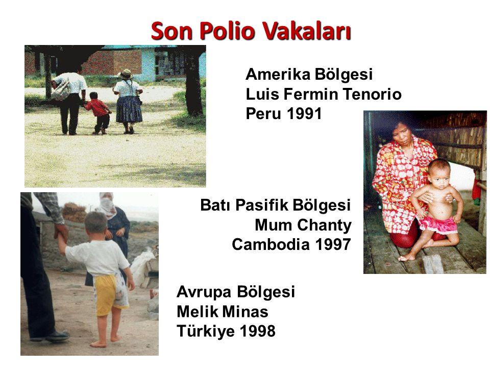 Amerika Bölgesi Luis Fermin Tenorio Peru 1991 Avrupa Bölgesi Melik Minas Türkiye 1998 Batı Pasifik Bölgesi Mum Chanty Cambodia 1997 Son Polio Vakaları
