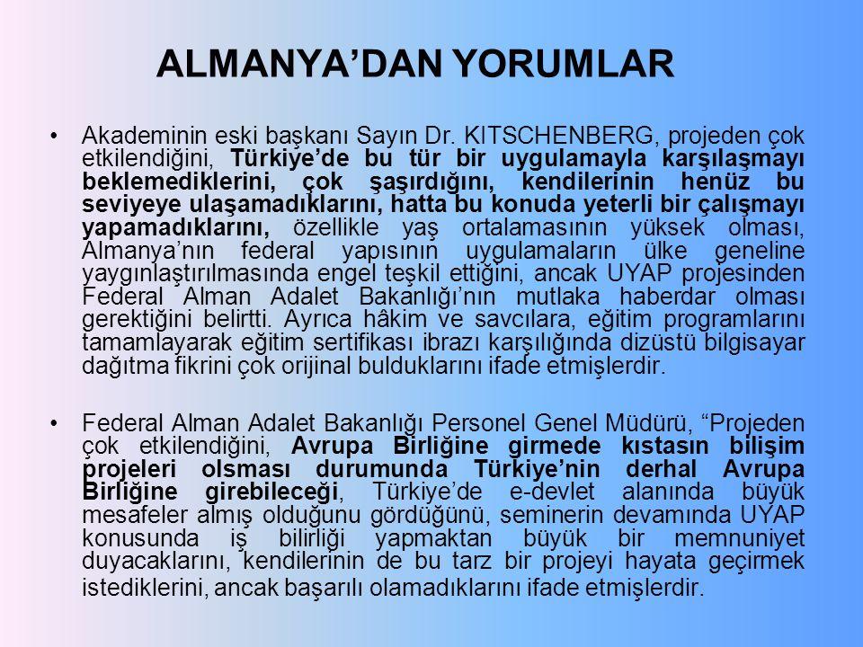 Akademinin eski başkanı Sayın Dr. KITSCHENBERG, projeden çok etkilendiğini, Türkiye'de bu tür bir uygulamayla karşılaşmayı beklemediklerini, çok şaşır