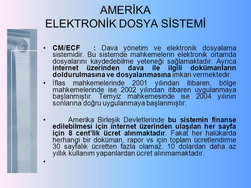 AMERİKA ELEKTRONİK DOSYA SİSTEMİ CM/ECF: Dava yönetim ve elektronik dosyalama sistemidir.
