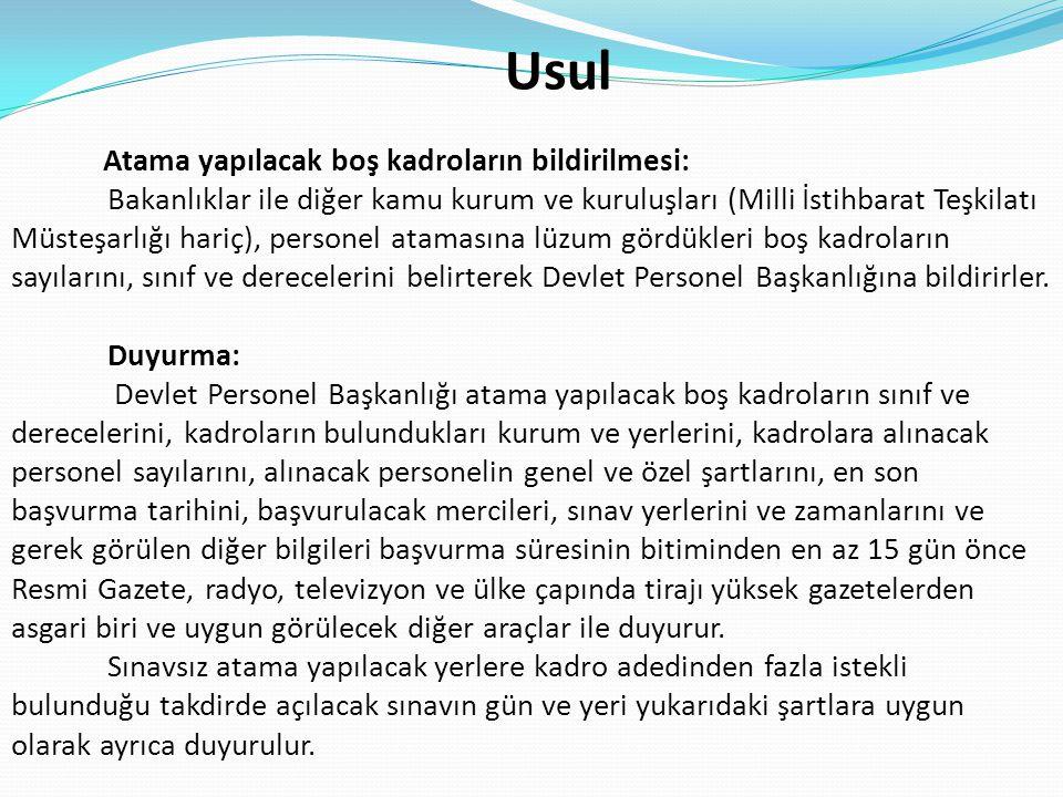 Usul Atama yapılacak boş kadroların bildirilmesi: Bakanlıklar ile diğer kamu kurum ve kuruluşları (Milli İstihbarat Teşkilatı Müsteşarlığı hariç), per