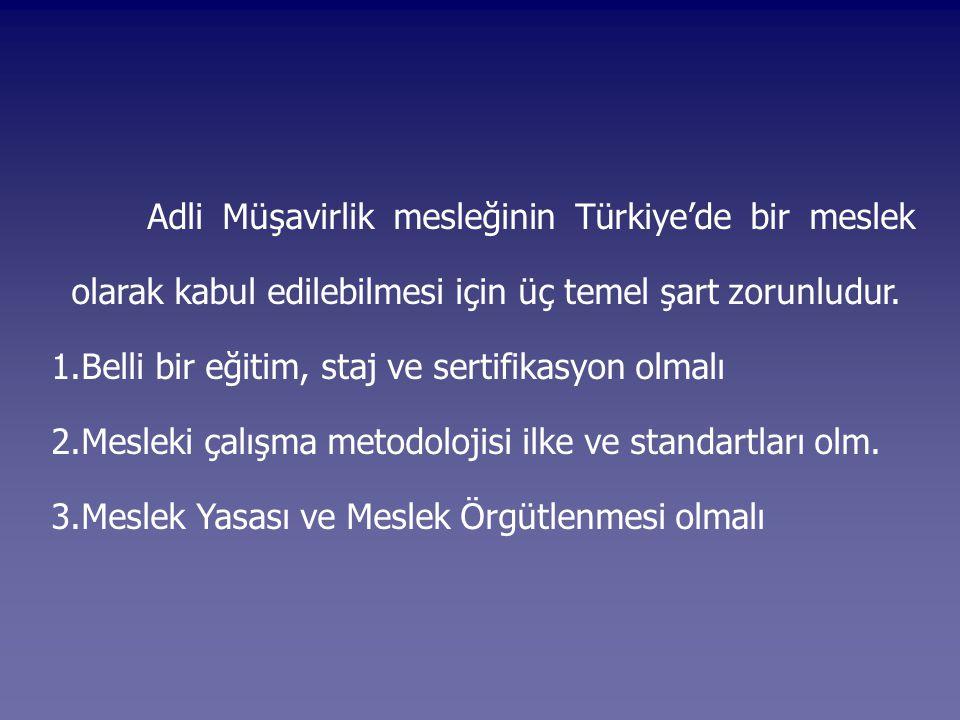 Adli Müşavirlik mesleğinin Türkiye'de bir meslek olarak kabul edilebilmesi için üç temel şart zorunludur. 1.Belli bir eğitim, staj ve sertifikasyon ol