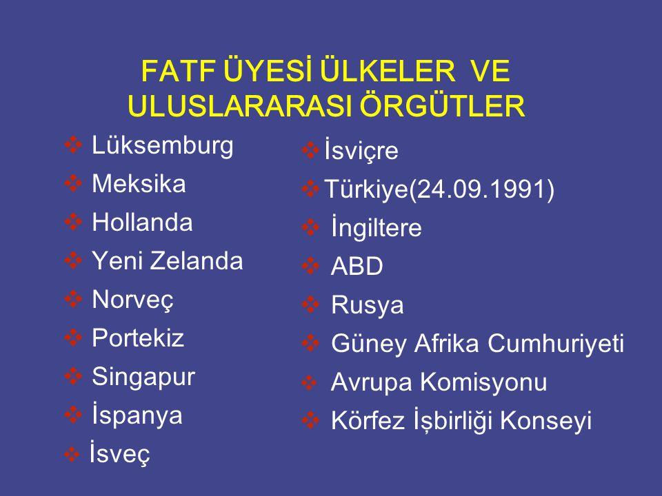 FATF ÜYESİ ÜLKELER VE ULUSLARARASI ÖRGÜTLER   Lüksemburg   Meksika   Hollanda   Yeni Zelanda   Norveç   Portekiz   Singapur   İspanya