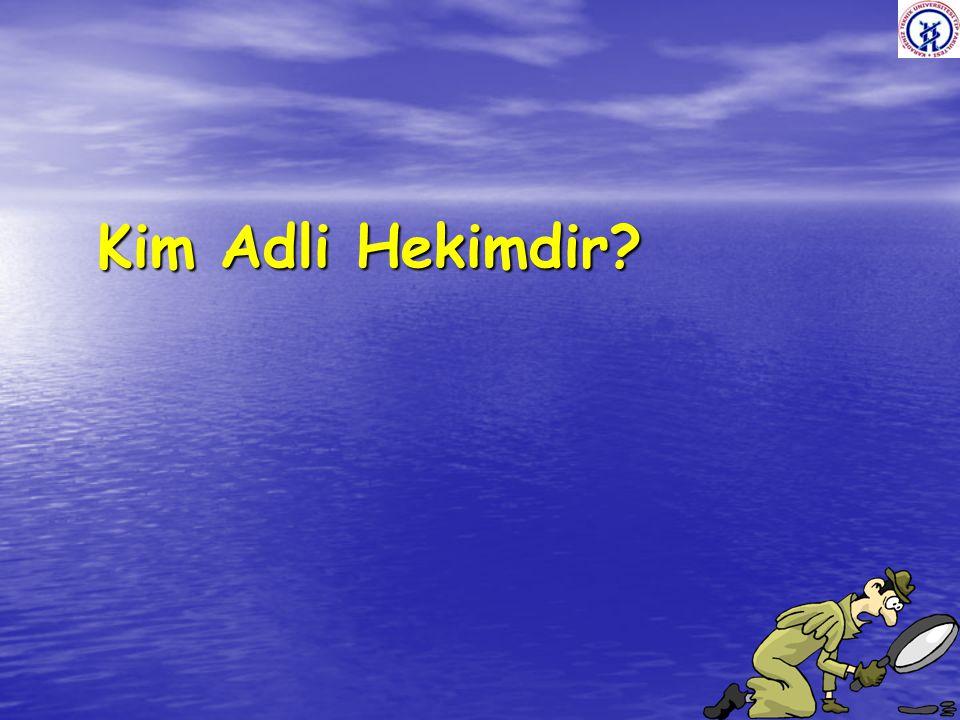 Kim Adli Hekimdir?