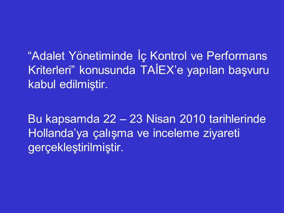 """""""Adalet Yönetiminde İç Kontrol ve Performans Kriterleri"""" konusunda TAİEX'e yapılan başvuru kabul edilmiştir. Bu kapsamda 22 – 23 Nisan 2010 tarihlerin"""