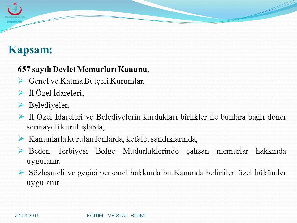 EĞİTİM VE STAJ BİRİMİ  Türkiye İstatistik Kurumu Basın ve Halkla İlişkiler Müşavirliğine,  Avrupa Birliği Genel Sekreterliğine,  Avrupa Birliği Genel Sekreterliği Müşavirliklerine ve Avrupa Birliği Genel Sekreterliği Başkanlıklarına (İdari Hizmetler Başkanlığı hariç),(9)  Yurtdışı Türkler ve Akraba Topluluklar Başkanlığı Başkan Yardımcısı, Başkanlık Müşaviri, Basın Müşaviri ve Hukuk Müşaviri,  Gelir İdaresi Başkanlığında Basın ve Halkla İlişkiler Müşavirliğine,  Bakanlar Kurulu Sekreterliğine,  Milli Savunma Bakanlığı ile Türk Silahlı Kuvvetleri kadrolarında veya kadro açıklamalar bölümünde özel nitelikli olarak gösterilen görev yerlerine,  Özel Kalem Müdürlüklerine,  Valiliklere,  Büyükelçiliklere,  Elçiliklere,  Daimi Temsilciliklere, 27.03.2015