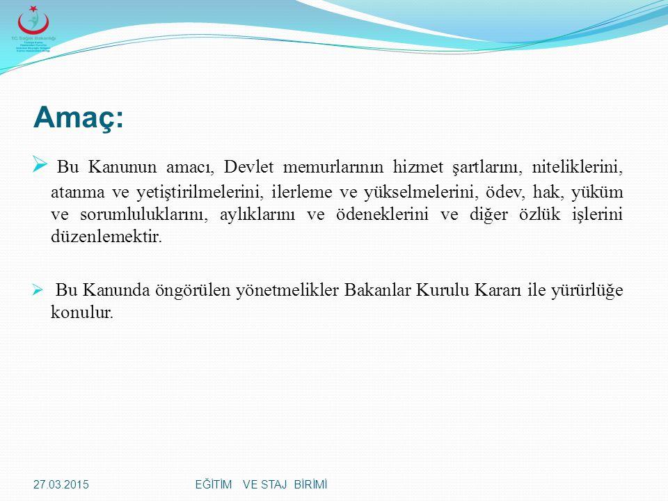 EĞİTİM VE STAJ BİRİMİ Görevden Uzaklaştıran Amirin Sorumluluğu: Madde 139- Görevinden uzaklaştırılan Devlet memurları hakkında görevden uzaklaştırmayı izleyen 10 iş günü içinde soruşturmaya başlanması şarttır.