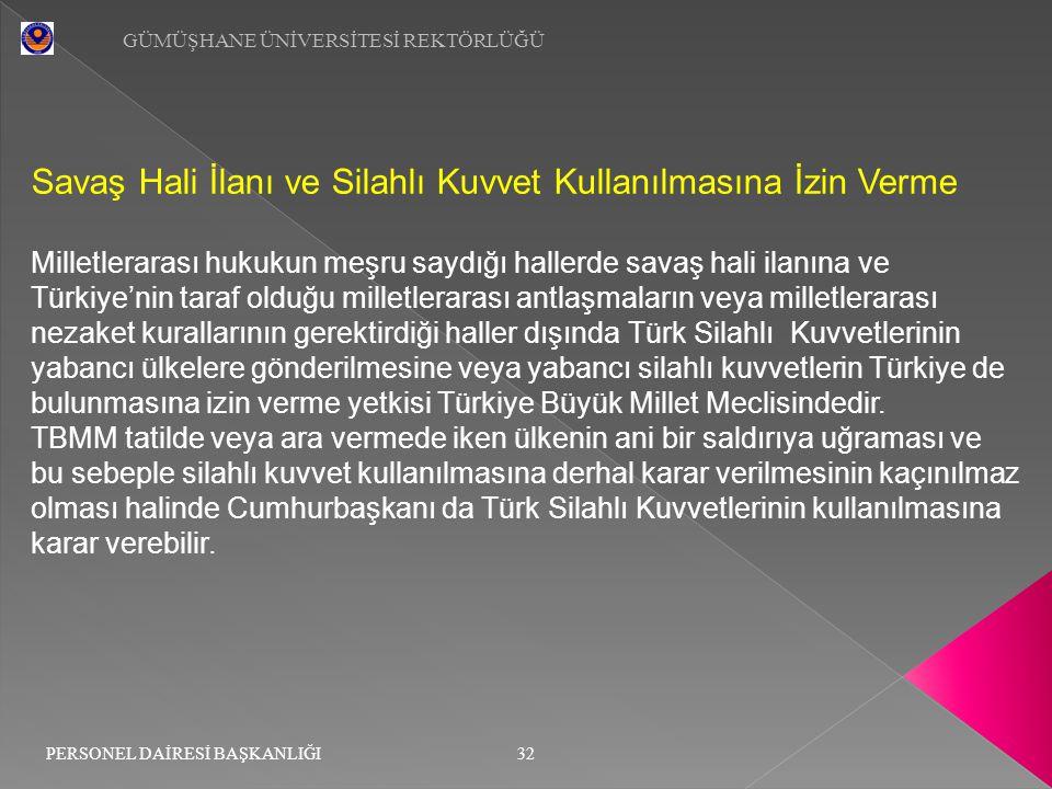 Savaş Hali İlanı ve Silahlı Kuvvet Kullanılmasına İzin Verme Milletlerarası hukukun meşru saydığı hallerde savaş hali ilanına ve Türkiye'nin taraf old