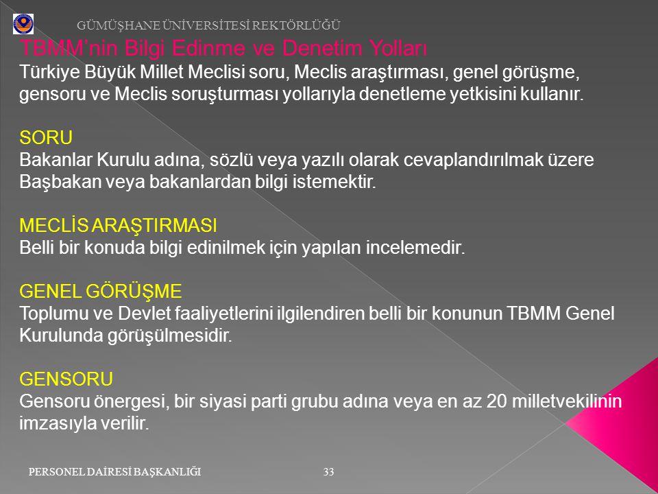 TBMM'nin Bilgi Edinme ve Denetim Yolları Türkiye Büyük Millet Meclisi soru, Meclis araştırması, genel görüşme, gensoru ve Meclis soruşturması yollarıy