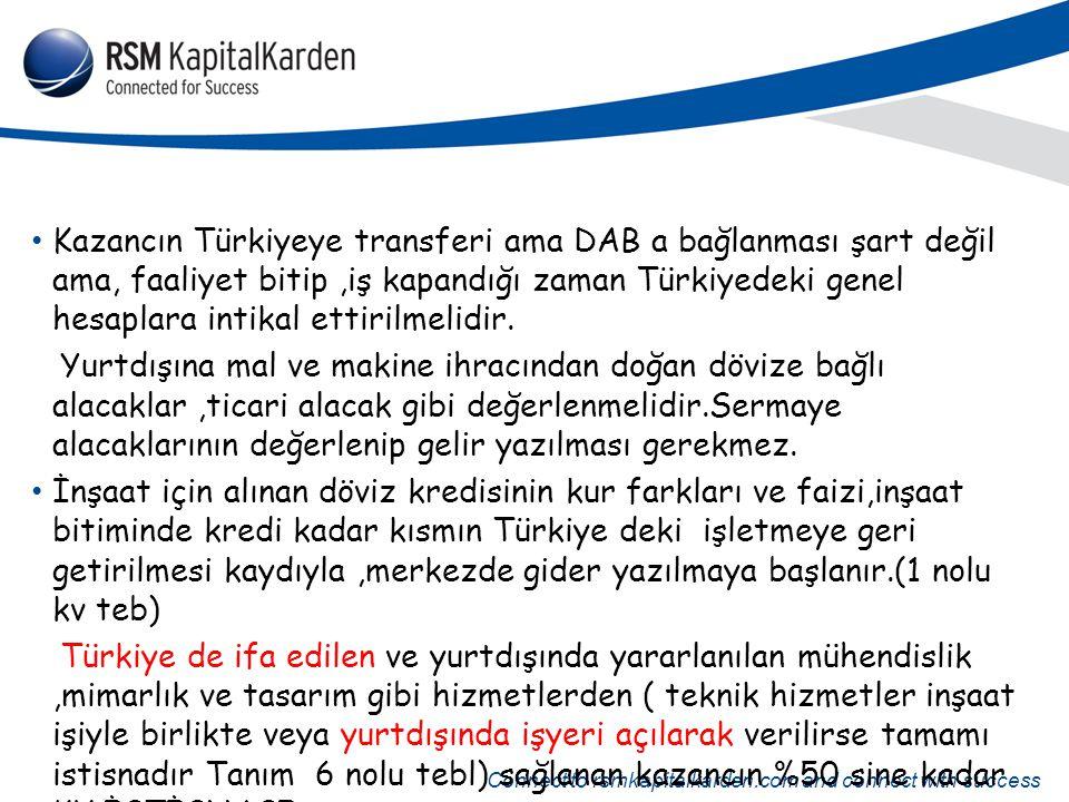 Connect to rsmkapitalkarden.com and connect with success Kazancın Türkiyeye transferi ama DAB a bağlanması şart değil ama, faaliyet bitip,iş kapandığı
