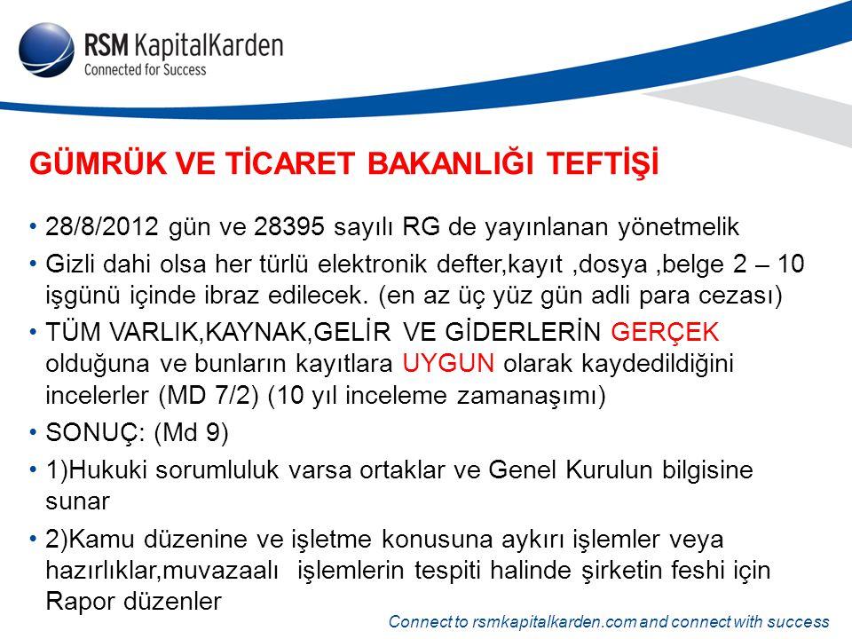 Connect to rsmkapitalkarden.com and connect with success GÜMRÜK VE TİCARET BAKANLIĞI TEFTİŞİ 28/8/2012 gün ve 28395 sayılı RG de yayınlanan yönetmelik