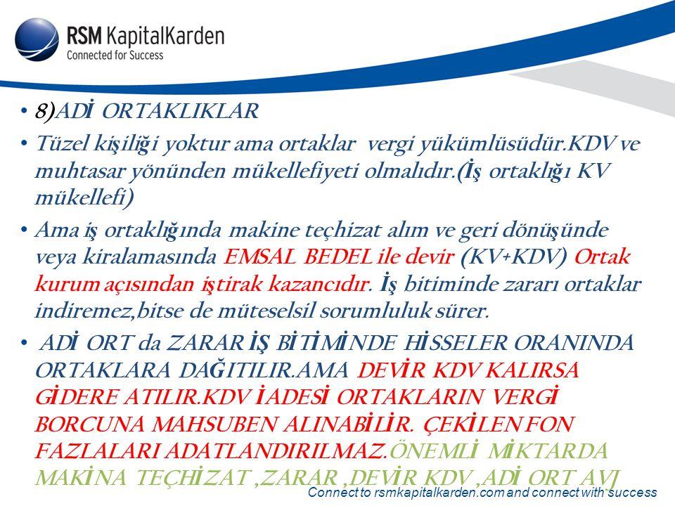 Connect to rsmkapitalkarden.com and connect with success 8)AD İ ORTAKLIKLAR Tüzel ki ş ili ğ i yoktur ama ortaklar vergi yükümlüsüdür.KDV ve muhtasar