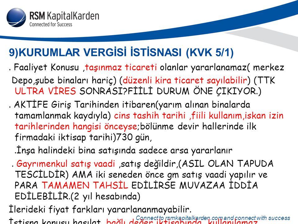 Connect to rsmkapitalkarden.com and connect with success 9)KURUMLAR VERGİSİ İSTİSNASI (KVK 5/1). Faaliyet Konusu,taşınmaz ticareti olanlar yararlanama