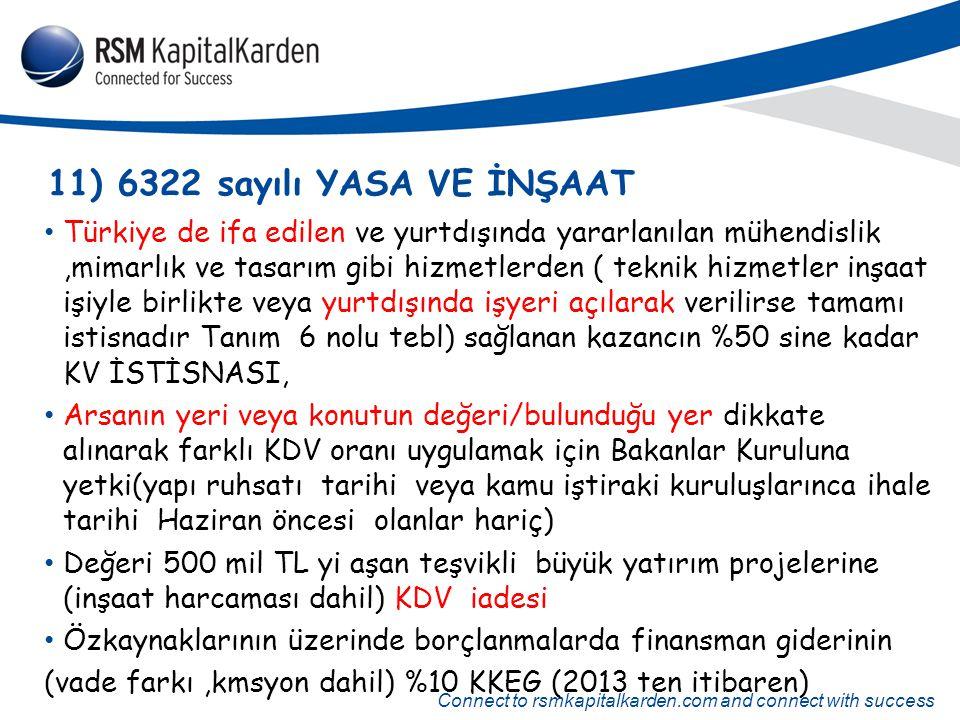 Connect to rsmkapitalkarden.com and connect with success 11) 6322 sayılı YASA VE İNŞAAT Türkiye de ifa edilen ve yurtdışında yararlanılan mühendislik,