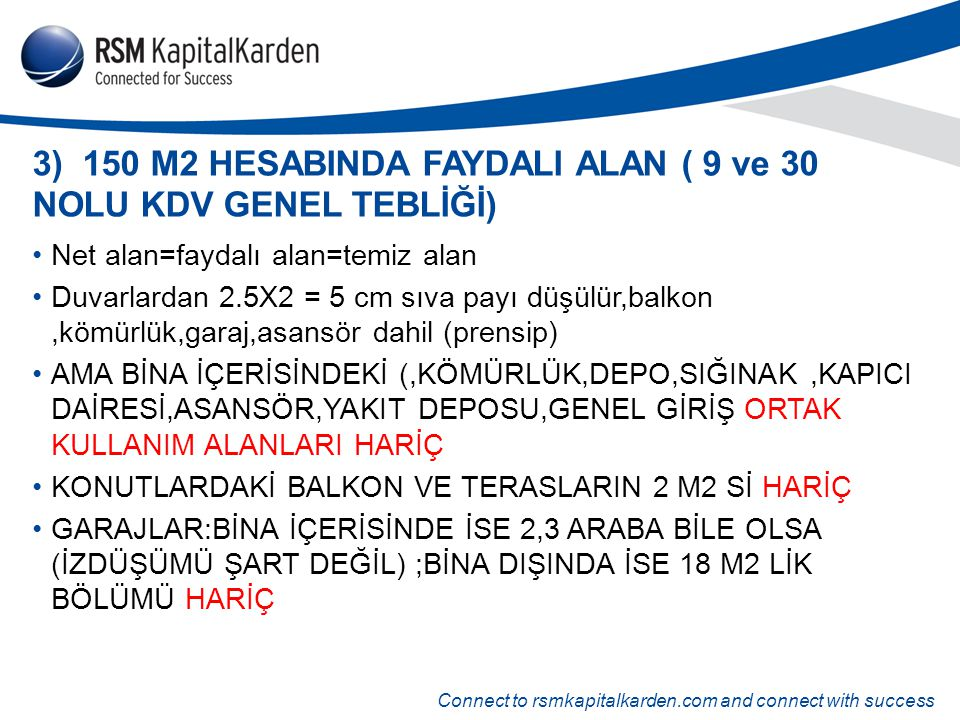 Connect to rsmkapitalkarden.com and connect with success 3) 150 M2 HESABINDA FAYDALI ALAN ( 9 ve 30 NOLU KDV GENEL TEBLİĞİ) Net alan=faydalı alan=temi