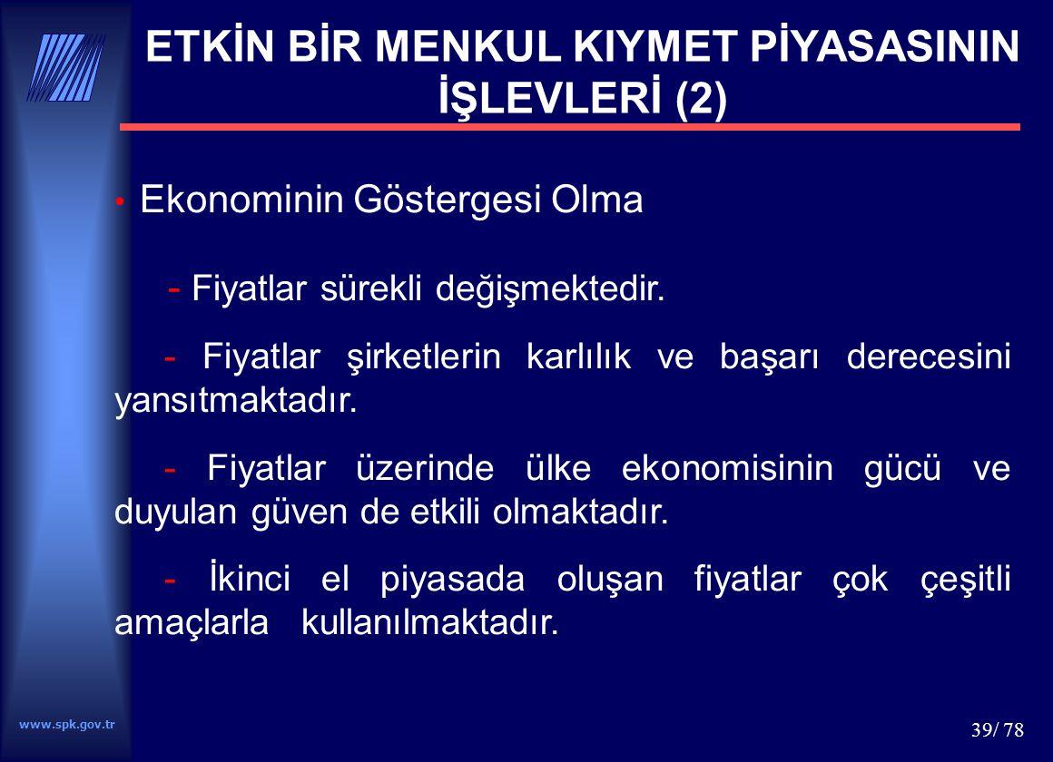 www.spk.gov.tr 40/ 78 TÜRKİYE'DE BORSALARIN TARİHSEL GELİŞİMİ 1864: Galata Bankerleri 1866: Dersaadet Tahvilat Borsası 1906: Esham ve Tahvilat Borsası 1929: İstanbul Menkul Kıymetler ve Kambiyo Borsası 1938: Kambiyo, Esham ve Tahvilat Borsası (Ankara) 1941: Borsanın tekrar İstanbul'a taşınması 1986: İstanbul Menkul Kıymetler Borsası