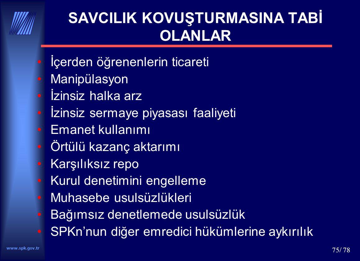 www.spk.gov.tr 76/ 78 KOVUŞTURMA USULÜ Kovuşturma –Kurulun yazılı başvurusuna bağlıdır.