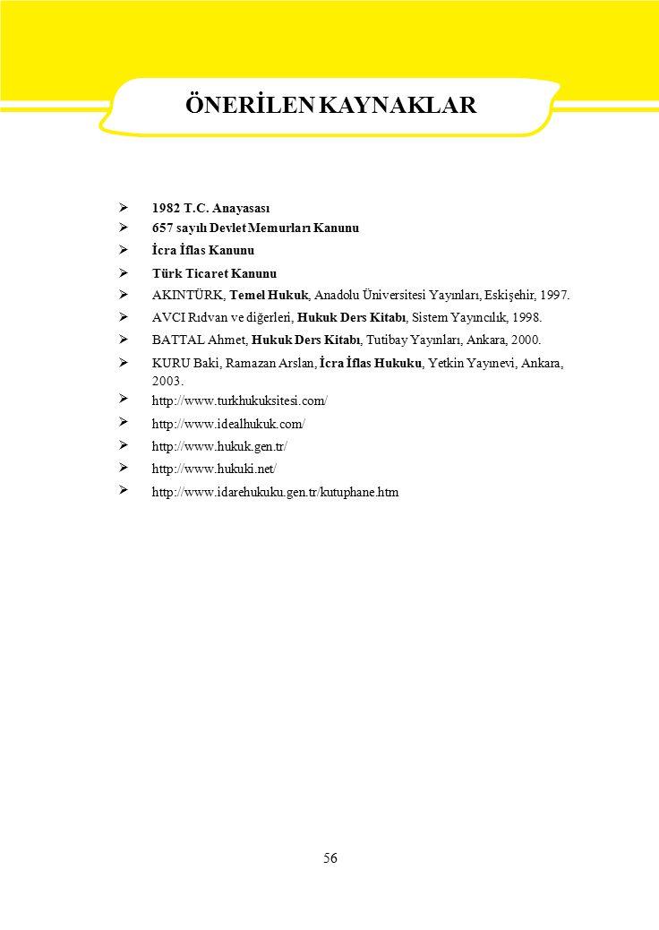  1982 T.C. Anayasası 657 sayılı Devlet Memurları Kanunu İcra İflas Kanunu Türk Ticaret Kanunu AKINTÜRK, Temel Hukuk, Anadolu