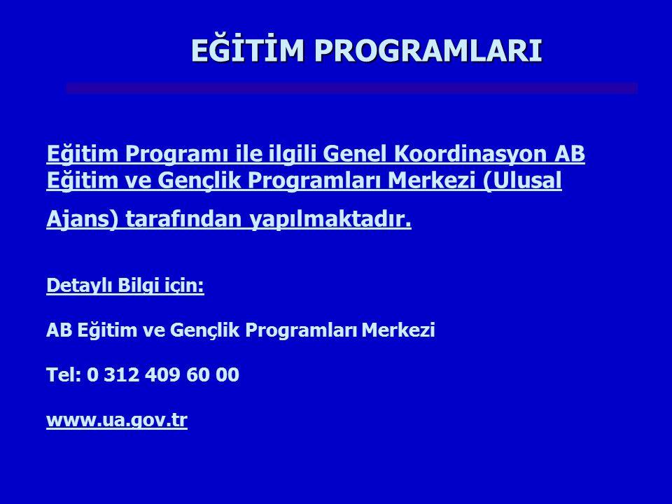 EĞİTİM PROGRAMLARI Eğitim Programı ile ilgili Genel Koordinasyon AB Eğitim ve Gençlik Programları Merkezi (Ulusal Ajans) tarafından yapılmaktadır. Det