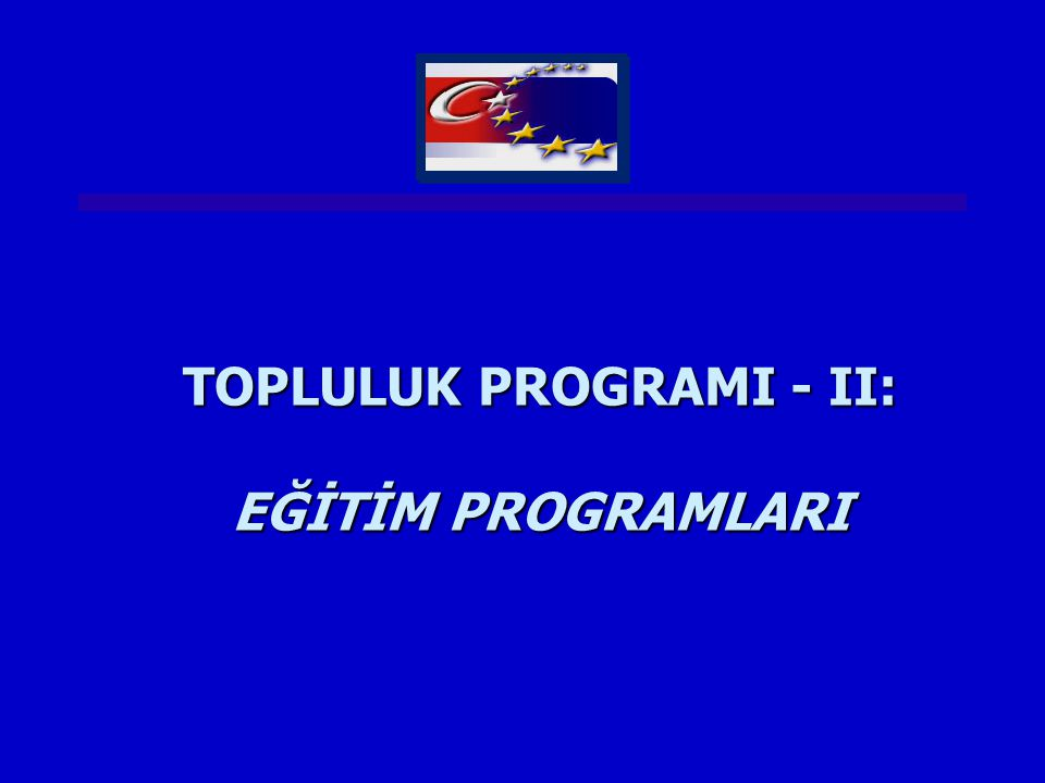 TOPLULUK PROGRAMI - II: EĞİTİM PROGRAMLARI