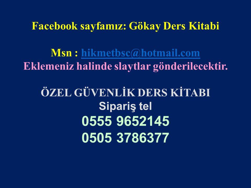 www.gokayegitim.com 63 Facebook sayfamız: Gökay Ders Kitabi Msn : hikmetbsc@hotmail.comhikmetbsc@hotmail.com Eklemeniz halinde slaytlar gönderilecekti