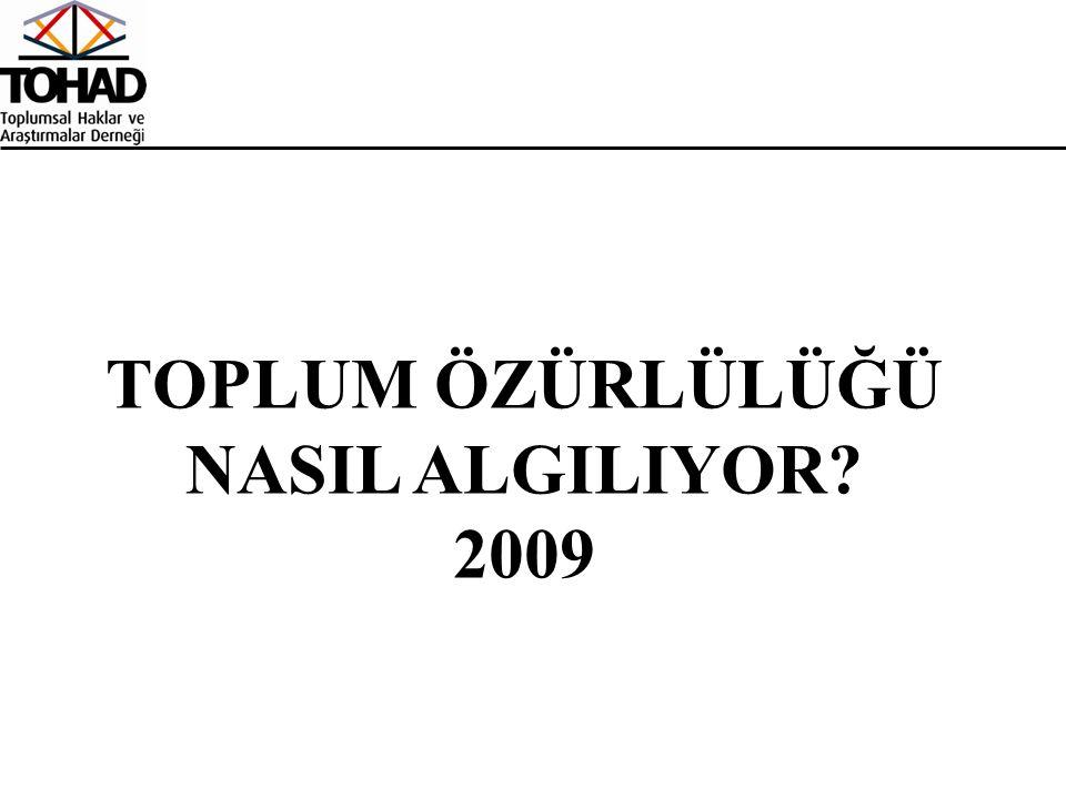 TOPLUM ÖZÜRLÜLÜĞÜ NASIL ALGILIYOR? 2009