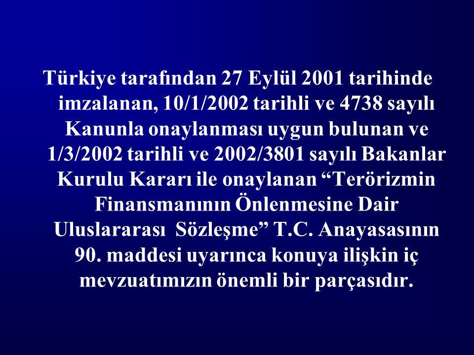 Türkiye tarafından 27 Eylül 2001 tarihinde imzalanan, 10/1/2002 tarihli ve 4738 sayılı Kanunla onaylanması uygun bulunan ve 1/3/2002 tarihli ve 2002/3