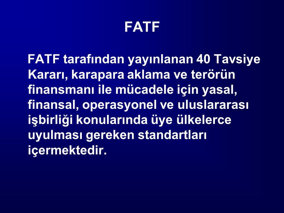 FATF FATF tarafından yayınlanan 40 Tavsiye Kararı, karapara aklama ve terörün finansmanı ile mücadele için yasal, finansal, operasyonel ve uluslararas