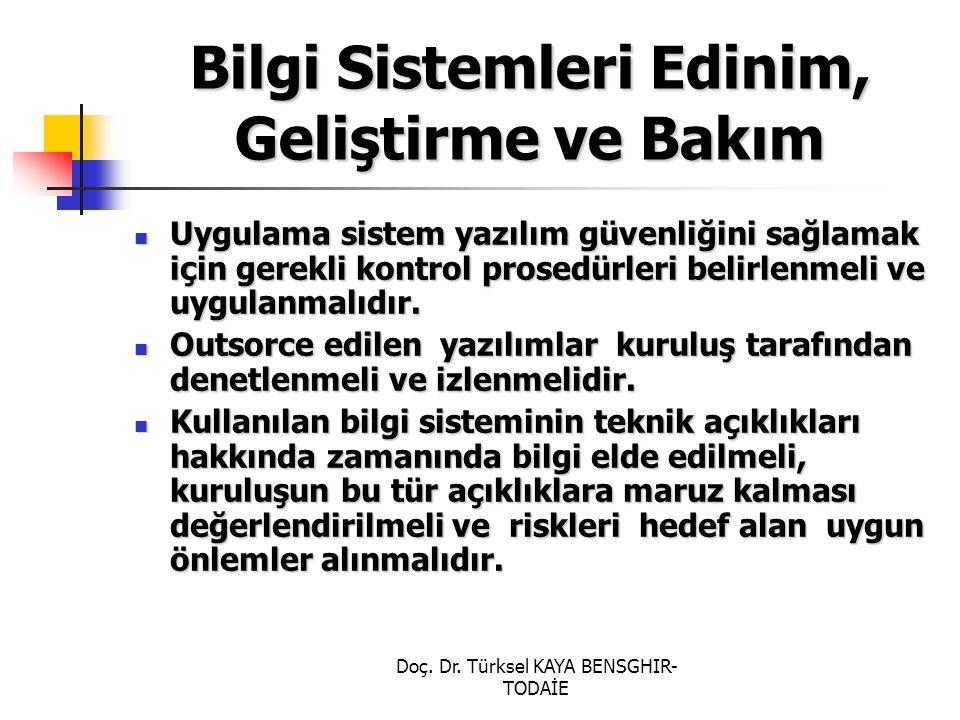 Doç. Dr. Türksel KAYA BENSGHIR- TODAİE Bilgi Sistemleri Edinim, Geliştirme ve Bakım Uygulama sistem yazılım güvenliğini sağlamak için gerekli kontrol