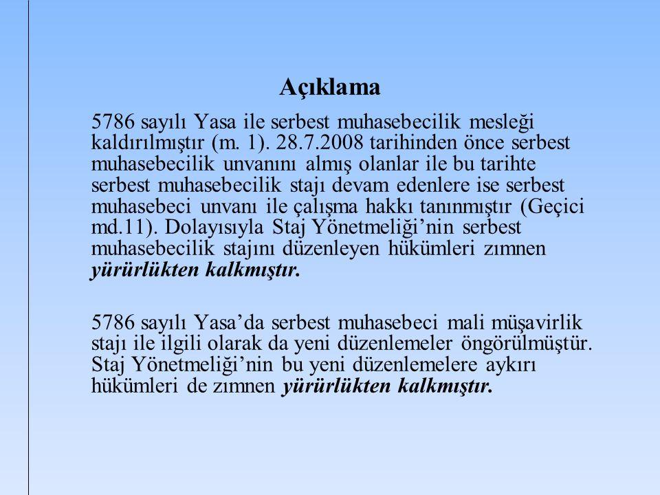 Açıklama 5786 sayılı Yasa ile serbest muhasebecilik mesleği kaldırılmıştır (m. 1). 28.7.2008 tarihinden önce serbest muhasebecilik unvanını almış olan