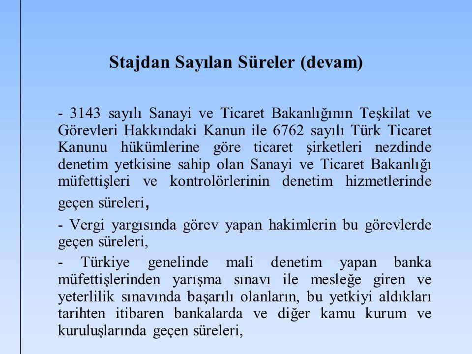 Stajdan Sayılan Süreler (devam) - 3143 sayılı Sanayi ve Ticaret Bakanlığının Teşkilat ve Görevleri Hakkındaki Kanun ile 6762 sayılı Türk Ticaret Kanun